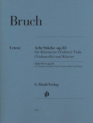 8 Pieces Opus 83 - for Clarinet (or Violin), Viola (or Cello) and Piano - Max Bruch - G. Henle Verlag - Piano Trio