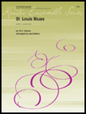 St. Louis Blues - SATB Saxes - Handy/ Les Sabina - Saxophone Kendor Music Saxophone Quartet Score/Parts