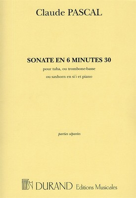 Sonate En 6 Minutes 30 - for Tuba (or Bass Trombone/Baritone Sax) and piano - Claude Pascal - Tuba Durand Editions Musicales
