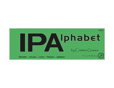 IPA Alphabet - The Vocal Music Resource for Pronunciation - Cristian Grases Pavane Publishing