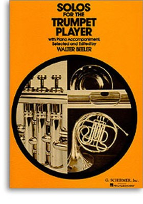 Solos for the Trumpet Player - Trumpet and Piano - Various - Trumpet Walter Beeler G. Schirmer, Inc.