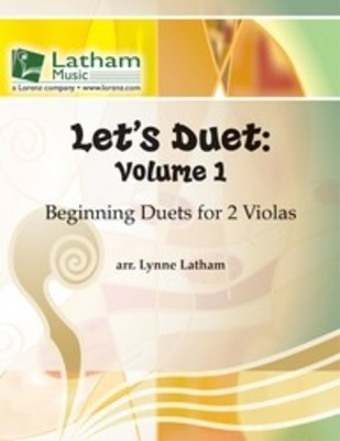 Let's Duet: Volume 1 - Viola Book - Beginning Duets for Strings - Viola Lynne Latham Latham Music
