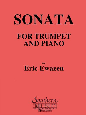 Sonata No. 1 for Trumpet - Trumpet and Piano/Organ - Eric Ewazen - Trumpet Southern Music Co.