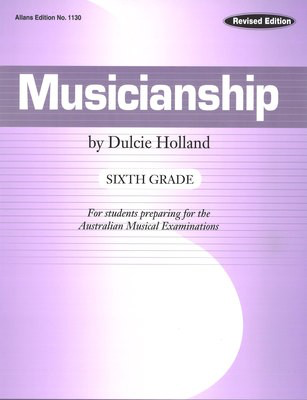 Musicianship Sixth Grade - For students preparing for the Australian Musical Examinations - Dulcie Holland EMI Music Publishing Book - Adlib Music