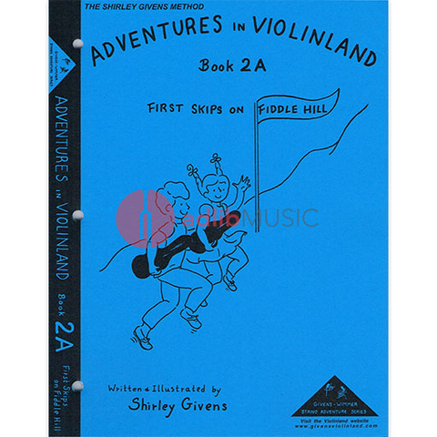 Adventures In Violinland Book 2A - First Skips on Fiddle Hill - Shirley Givens - Seesaw Music