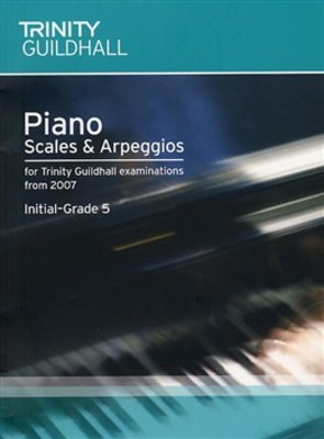 Piano Scales & Arpeggios: Initial-Grade 5 - for Trinity College London exams from 2007 - Piano Trinity College London