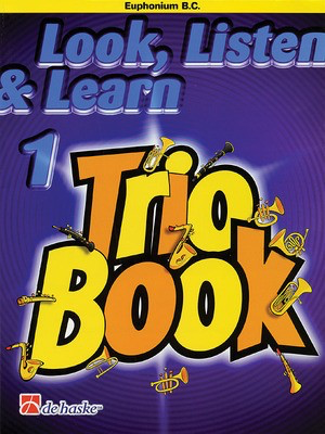 Look, Listen & Learn 1 - Trio Book - Euphonium (B.C.) - Jacob de Haan - Baritone|Euphonium De Haske Publications Trio
