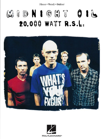 Midnight Oil - 20,000 Watt R.S.L. - Piano/Vocal/Guitar PVG Hal Leonard 236317