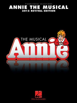 Annie the Musical - 2012 Revival Edition - Charles Strouse - Piano|Vocal Hal Leonard Vocal Selections