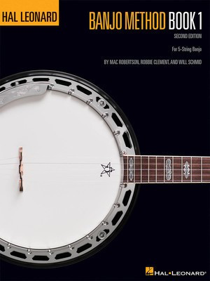 Hal Leonard Banjo Method - Book 1 - 2nd Edition - For 5-String Banjo - Banjo Mac Robertson|Robbie Clement Will Schmid Hal Leonard