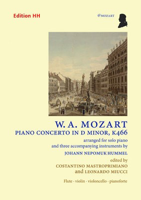 Piano Concerto in D minor K. 466 - arranged for solo piano and three accompanying instruments - Wolfgang Amadeus Mozart - Flute|Piano|Cello|Violin Johann Nepomuk Hummel Edition HH Score/Parts