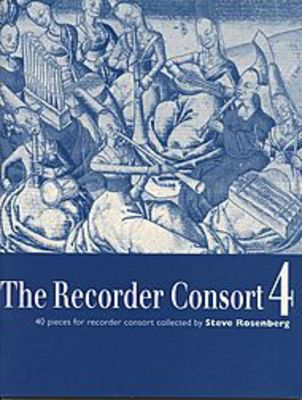 The Recorder Consort Vol. 4 - 40 pieces for recorder consort - Recorder Steve Rosenberg Boosey & Hawkes Recorder Ensemble Score/Parts