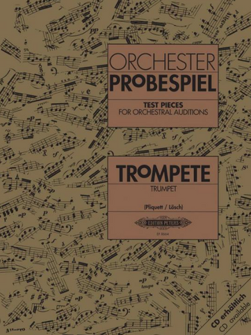 TEST PIECES FOR ORCHESTRAL AUDITIONS - TRUMPET (ORCHESTER PROBESPIEL) - PETERS