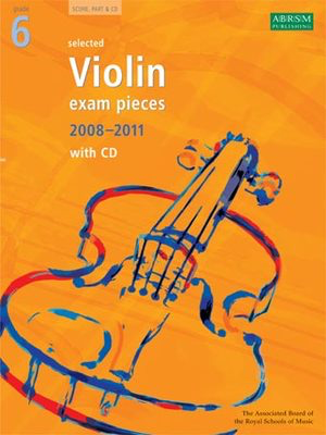 Selected Violin Exam Pieces 2008-2011, Grade 6, Score & Part - Violin ABRSM