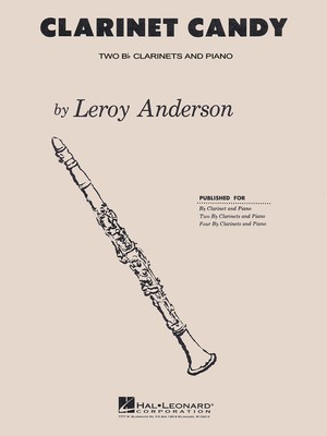 Clarinet Candy - Bb Clarinet Duet with Piano Accompaniment - Leroy Anderson - Clarinet Hal Leonard