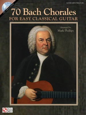 70 Bach Chorales for Easy Classical Guitar - Johann Sebastian Bach - Classical Guitar Johann Sebastian Bach Cherry Lane Music Guitar TAB /CD
