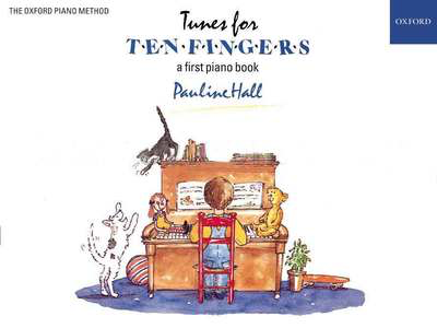 Tunes for Ten Fingers - a first piano book - Pauline Hall - Oxford University Press - Adlib Music