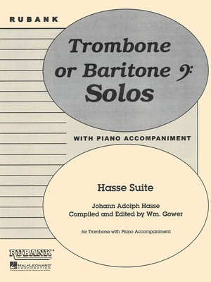Hasse Suite - Trombone Solo with Piano - Grade 4 - Johann Adolph Hasse - Baritone|Trombone Rubank Publications