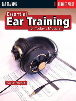 Essential Ear Training for the Contemporary Musician - Steve Prosser Berklee Press