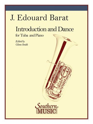 Introduction and Dance - Tuba and Piano/Organ - J.E. Barat - Tuba Glenn Smith Southern Music Co.