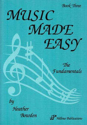 Music Made Easy Book Three - Heather Bowden - Hillvue Publications