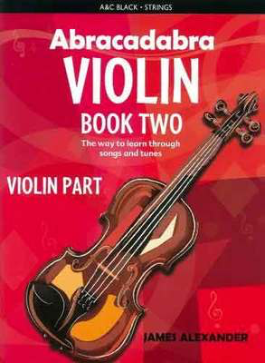 Abracadabra Violin Book 2 - The way to learn through songs and tunes - Violin James Alexander A & C Black
