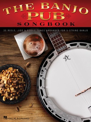 The Banjo Pub Songbook - 35 Reels, Jigs & Fiddle Tunes Arranged for 5-String Banjo - Various - Banjo Hal Leonard