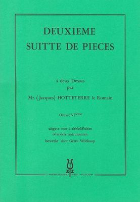 Deuxieme Suite de Pieces - Jacques Hotteterre le Romain - Treble Recorder Recorder Duet
