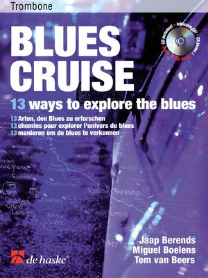 Blues Cruise - Trombone - 13 Ways to Explore the Blues - Jaap Berends|Miguel Boelens - Trombone De Haske Publications Trombone Solo /CD