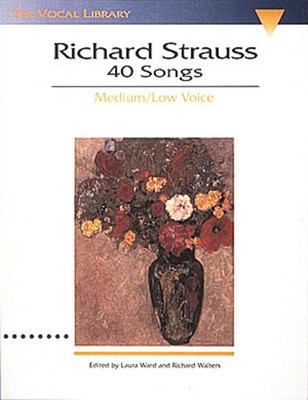 40 Songs - The Vocal Library - Medium/Low Voice - Richard Strauss - Classical Vocal Medium/Low Voice Laura Ward|Richard Walters Hal Leonard - Adlib Music