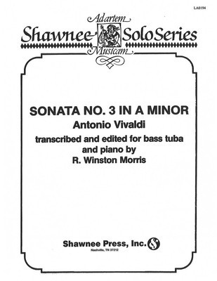 Sonata No. 3 in A Minor - Tuba in C (B.C.) and Piano - Antonio Vivaldi - Tuba R. Winston Morris Shawnee Press