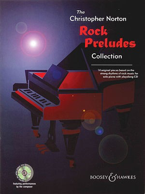 Rock Preludes Collection - 14 original pieces based on the strong rhythms of rock music - Christopher Norton - Piano Boosey & Hawkes