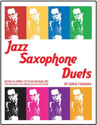 Jazz Saxophone Duets - Book & Three CD Play-Along Set for Two Altos, Two Tenors or Alto and - Greg Fishman - Saxophone Saxophone Duet /CD