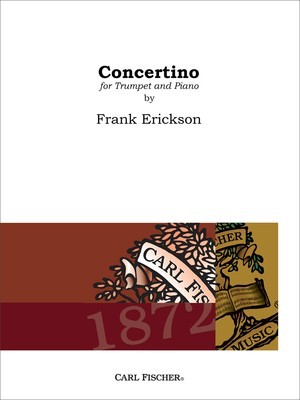 Concertino for Trumpet and Piano - Frank Erickson - Trumpet Carl Fischer