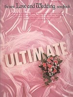 The Ultimate Love and Wedding Songbook - Various - Guitar|Piano|Vocal Hal Leonard