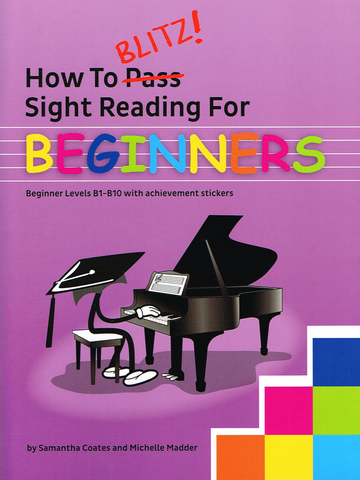 How To Blitz Sight Reading For Beginners - Prequel to Book 1 - Piano - Samantha Coates - BlitzBooks Publications