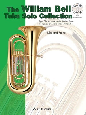 The William Bell Tuba Solo Collection - Eight Classic Solos for the Student Tubist - William Bell - Tuba Carl Fischer /CD