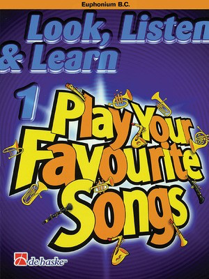 Look, Listen & Learn 1 - Play Your Favourite Songs - Euphonium (B.C.) - Baritone|Euphonium Philip Sparke De Haske Publications