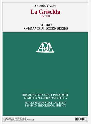 La Griselda RV 718 - Reduction for Voice an Piano Based on the Critical Edition - Antonio Vivaldi - Classical Vocal Ricordi Vocal Score