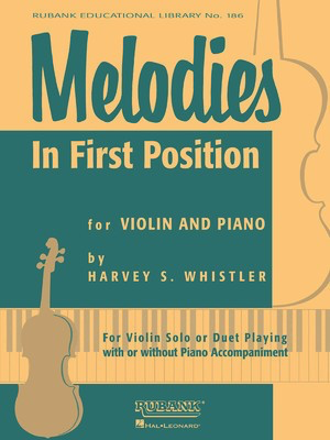 Melodies in First Position - Violin Solo or Duet with Piano Accompaniment - Harvey S. Whistler - Violin Rubank Publications Violin Duet