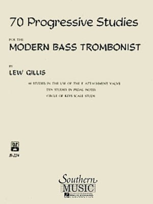 70 Progressive Studies for the Modern Bass Trombonist - Bass Trombone Method - Lew Gillis - Bass Trombone Southern Music Co.