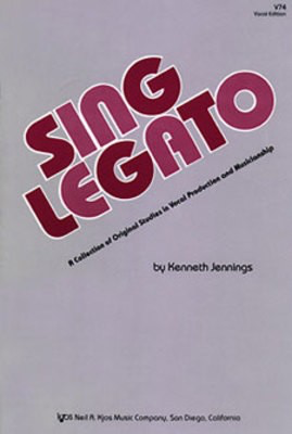 Sing Legato - Kenneth Jennings - Classical Vocal|Vocal Neil A. Kjos Music Company - Adlib Music