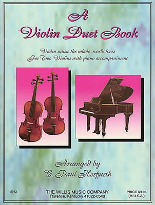 A Violin Duet Book - Two Violins with Piano Accompaniment - Violin C. Paul Herfurth Willis Music Violin Duet