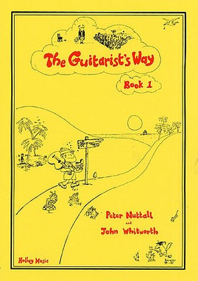The Guitarists Way Book 1 - John Whitworth|Peter Nuttall - Guitar Holley Music Guitar Solo