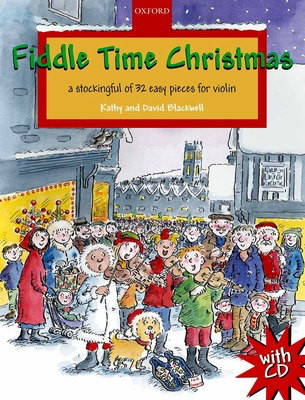 Fiddle Time Christmas + CD - A stockingful of 32 easy pieces for violin - David Blackwell|Kathy Blackwell - Violin Oxford University Press Violin Solo /CD