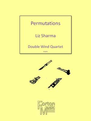 Permutations - Double Wind Quartet - Liz Sharma - Bassoon|Clarinet|Flute|Oboe Forton Music Woodwind Ensemble Score/Parts