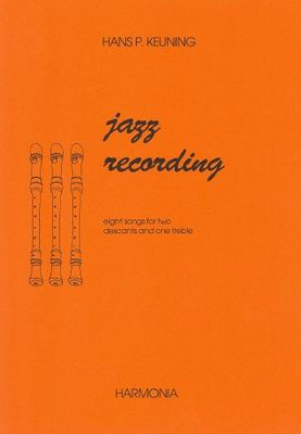 Jazz Recording - eight songs for two descants and one treble - Hans P Keuning - Recorder Harmonia Recorder Trio Parts