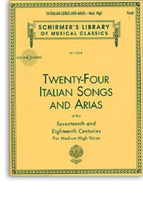 24 Italian Songs & Arias of the 17th & 18th Centuries - Medium High Voice - Book with Online Audio - Classical Vocal Medium/High Voice G. Schirmer, Inc. Sftcvr/Online Audio - Adlib Music