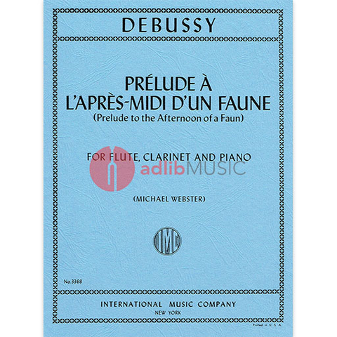 Prelude to the Afternoon of a Faun - for Flute, Clarinet (in A or B Flat) and Piano - Claude Debussy - IMC - Piano Trio
