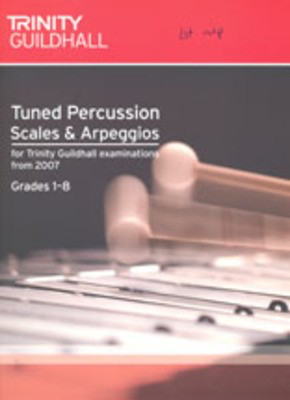 Tuned Percussion Scales & Arpeggios: Grades 1-8 - for Trinity College London exams from 2007 - Tuned Percussion Trinity College London